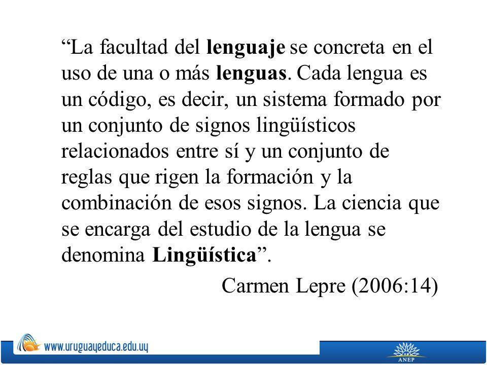 La facultad del lenguaje se concreta en el uso de una o más lenguas