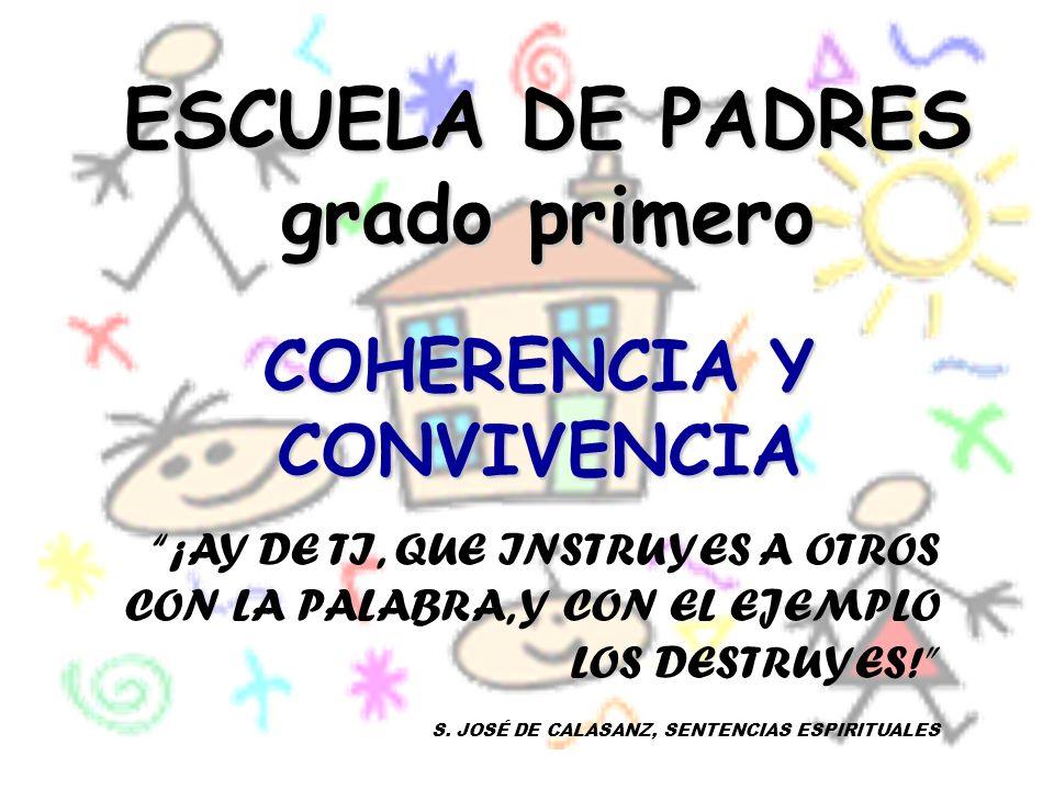 ESCUELA DE PADRES grado primero COHERENCIA Y CONVIVENCIA