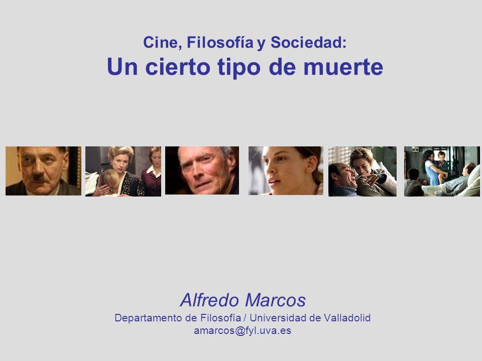 Cine, Filosofía y Sociedad: Un cierto tipo de muerte