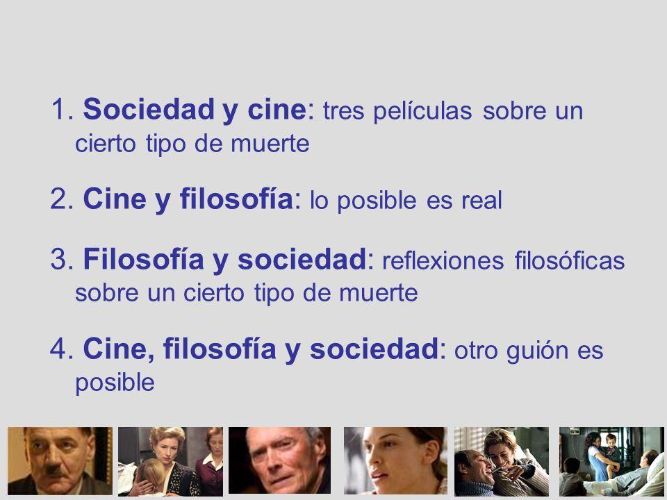 1. Sociedad y cine: tres películas sobre un cierto tipo de muerte