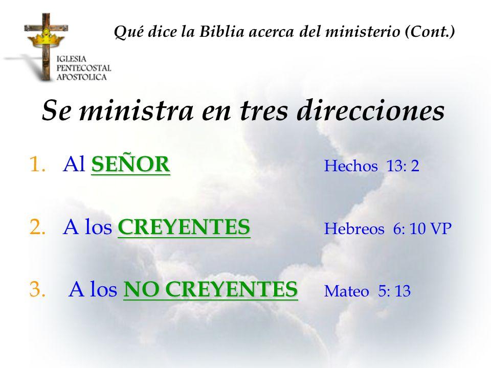 Se ministra en tres direcciones