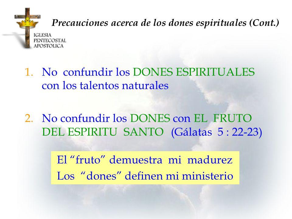 Precauciones acerca de los dones espirituales (Cont.)