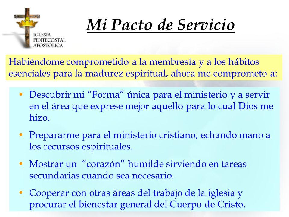 Mi Pacto de ServicioHabiéndome comprometido a la membresía y a los hábitos esenciales para la madurez espiritual, ahora me comprometo a: