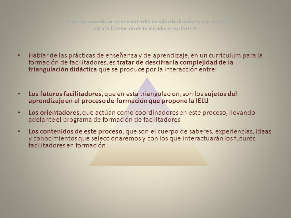 I. Primeras consideraciones acerca del desafío de diseñar un currículum para la formación de facilitadores en la IELU