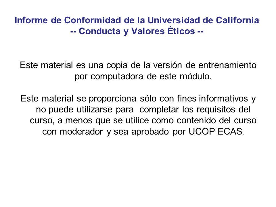 Informe de Conformidad de la Universidad de California -- Conducta y Valores Éticos --