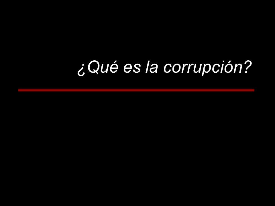 ¿Qué es la corrupción