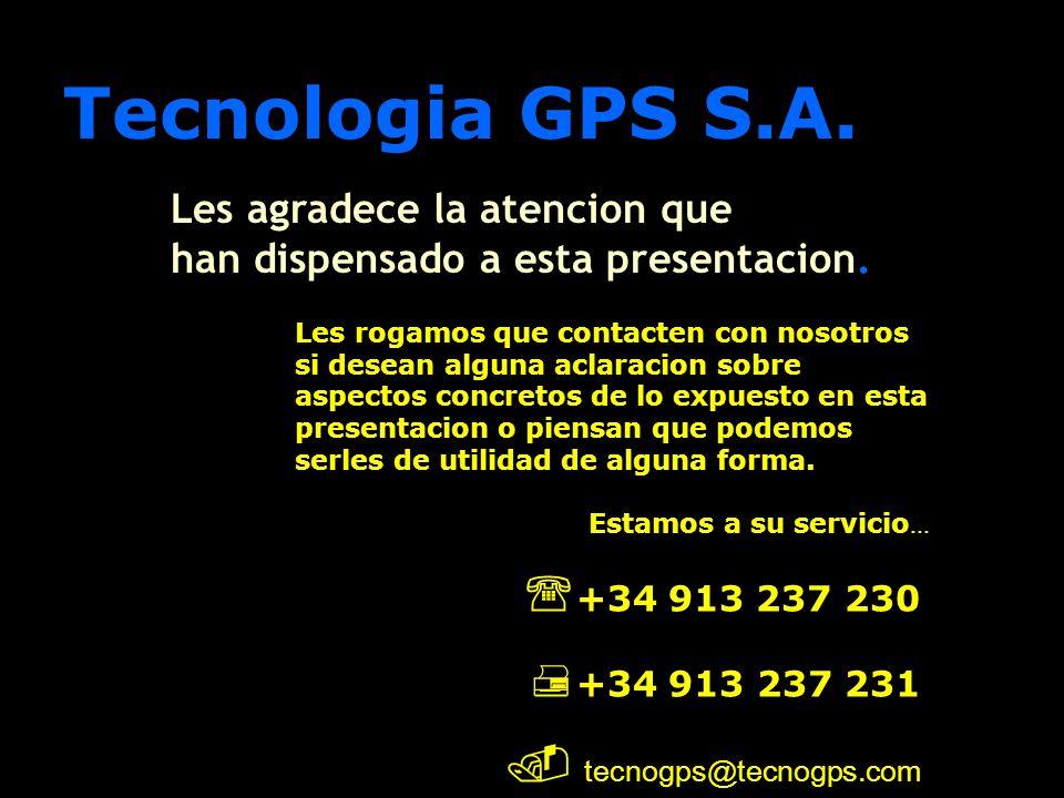 Tecnologia GPS S.A. Les agradece la atencion que. han dispensado a esta presentacion.