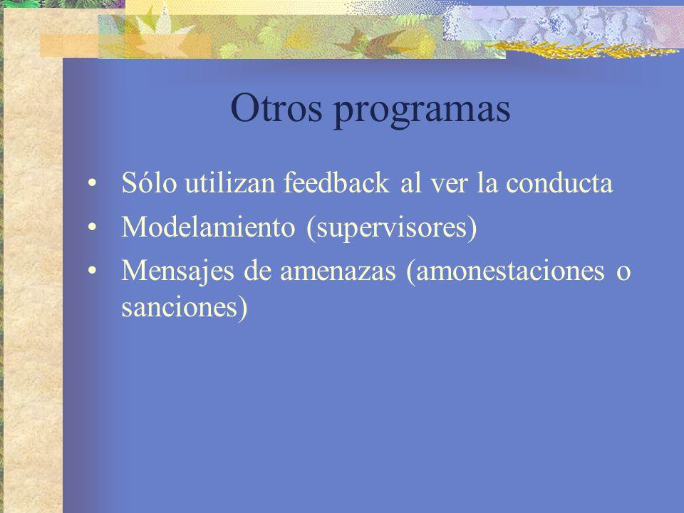 Otros programas Sólo utilizan feedback al ver la conducta