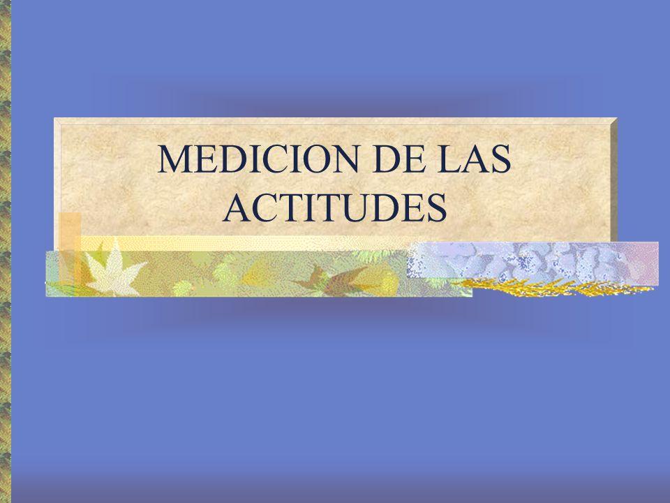 MEDICION DE LAS ACTITUDES