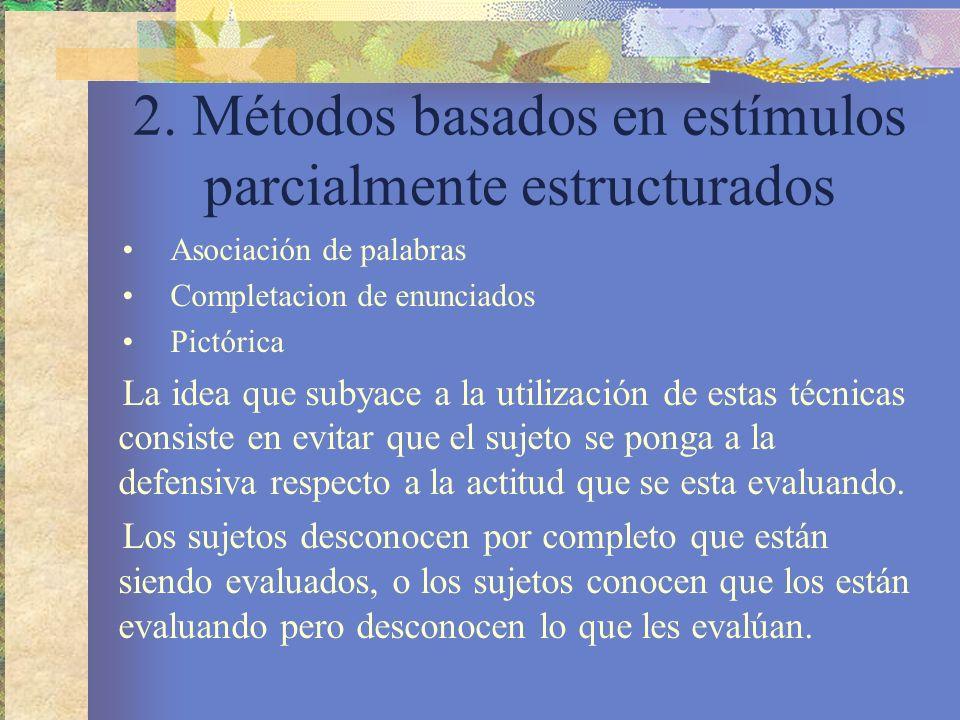 2. Métodos basados en estímulos parcialmente estructurados