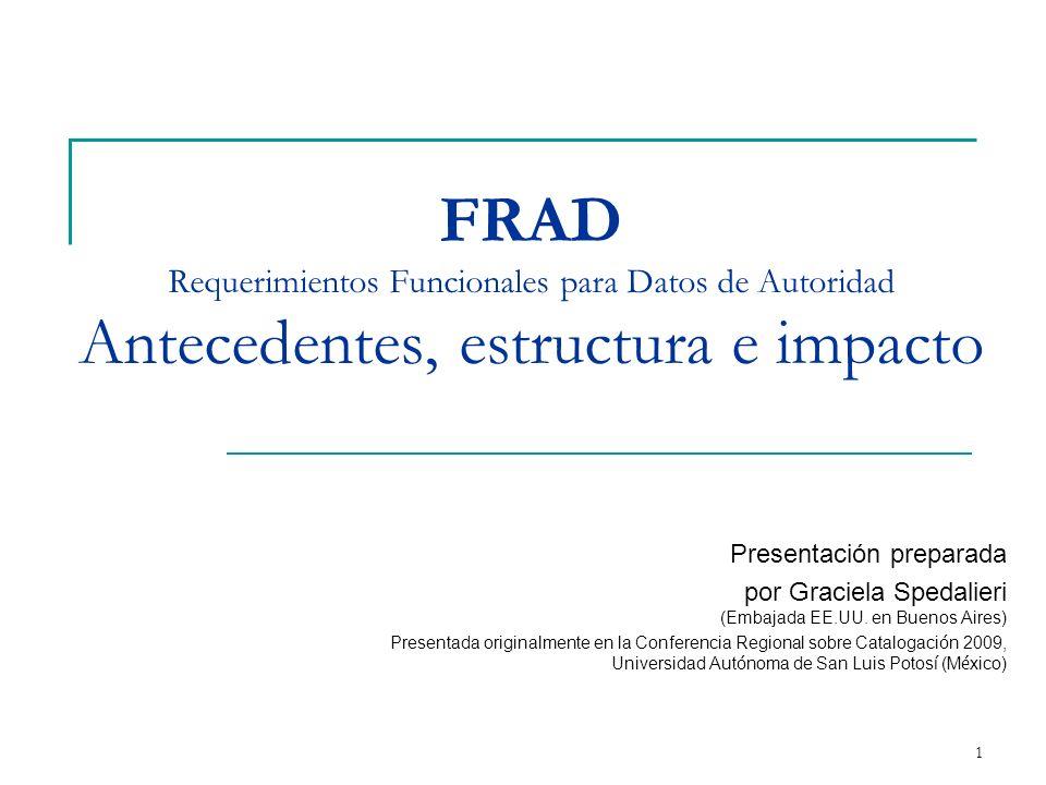 FRAD Requerimientos Funcionales para Datos de Autoridad Antecedentes, estructura e impacto