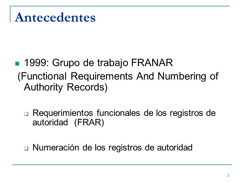 Antecedentes 1999: Grupo de trabajo FRANAR
