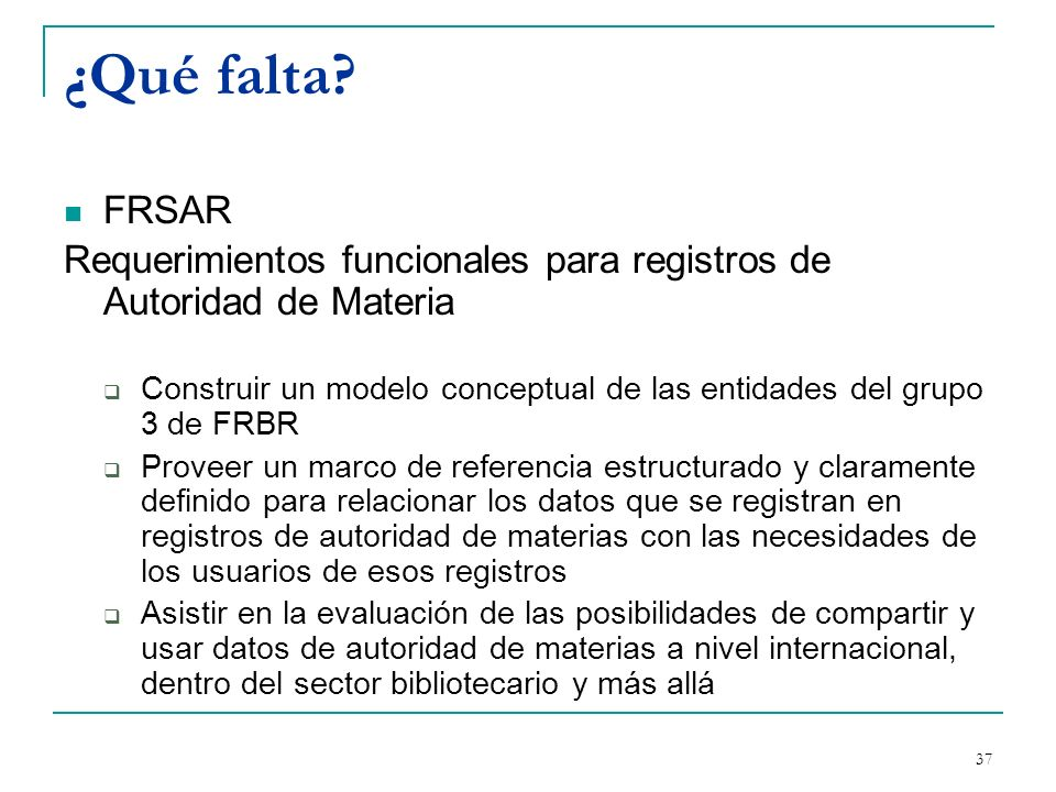 ¿Qué falta FRSAR. Requerimientos funcionales para registros de Autoridad de Materia.