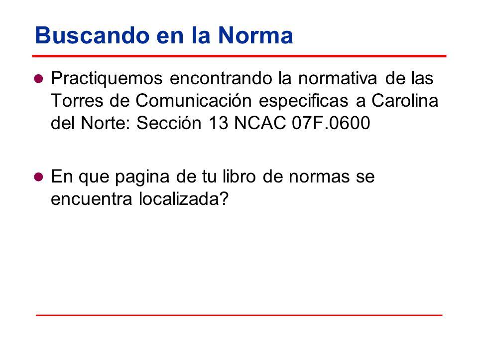 Buscando en la Norma Practiquemos encontrando la normativa de las Torres de Comunicación especificas a Carolina del Norte: Sección 13 NCAC 07F.0600.