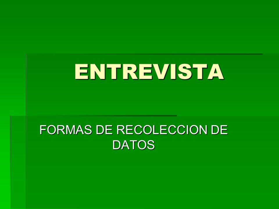 FORMAS DE RECOLECCION DE DATOS