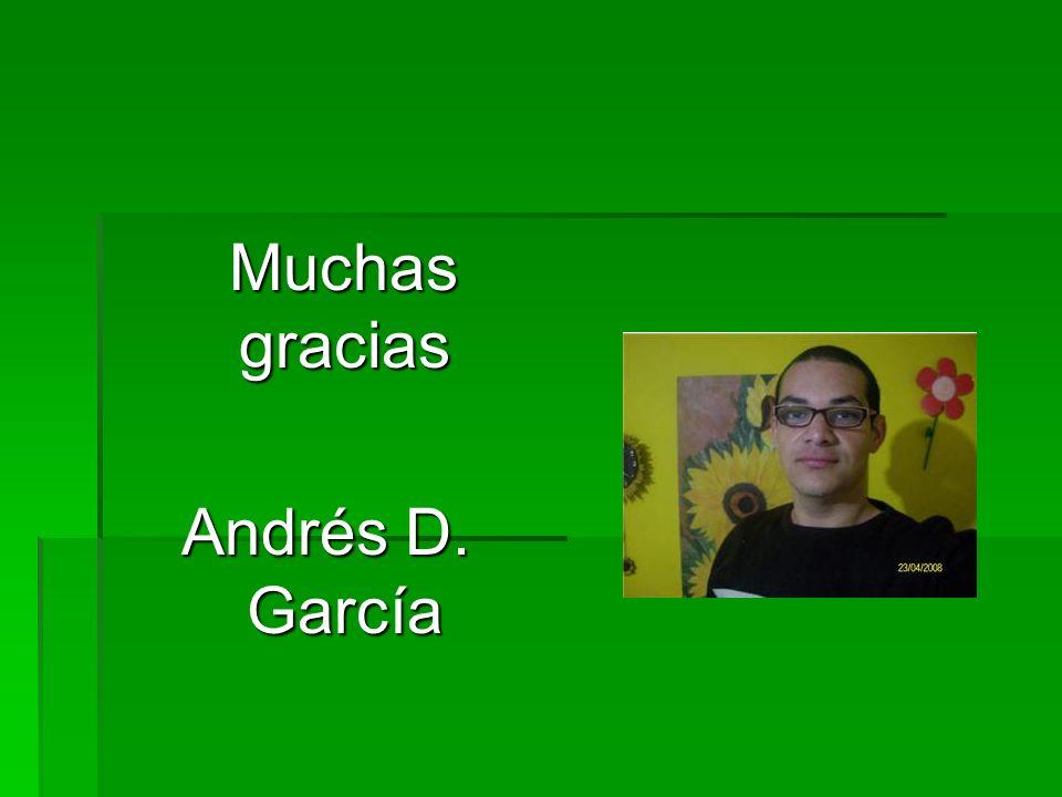 Muchas gracias Andrés D. García