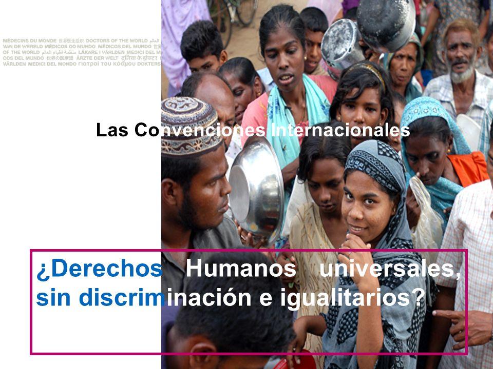 ¿Derechos Humanos universales, sin discriminación e igualitarios
