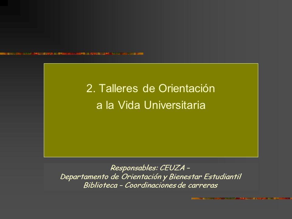 2. Talleres de Orientación a la Vida Universitaria