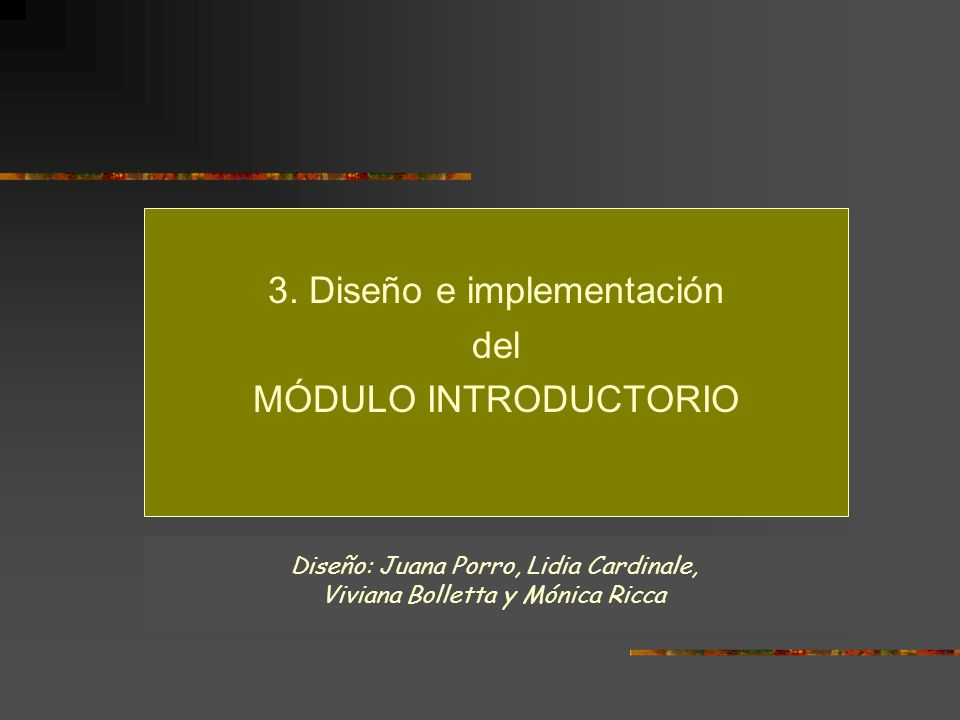 3. Diseño e implementación del MÓDULO INTRODUCTORIO