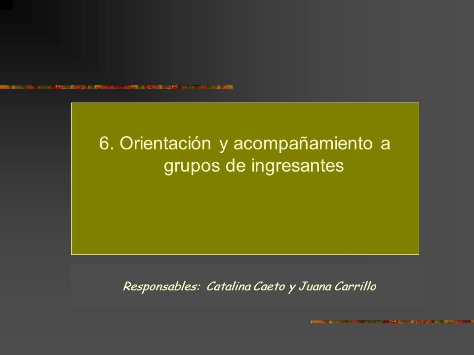 6. Orientación y acompañamiento a grupos de ingresantes