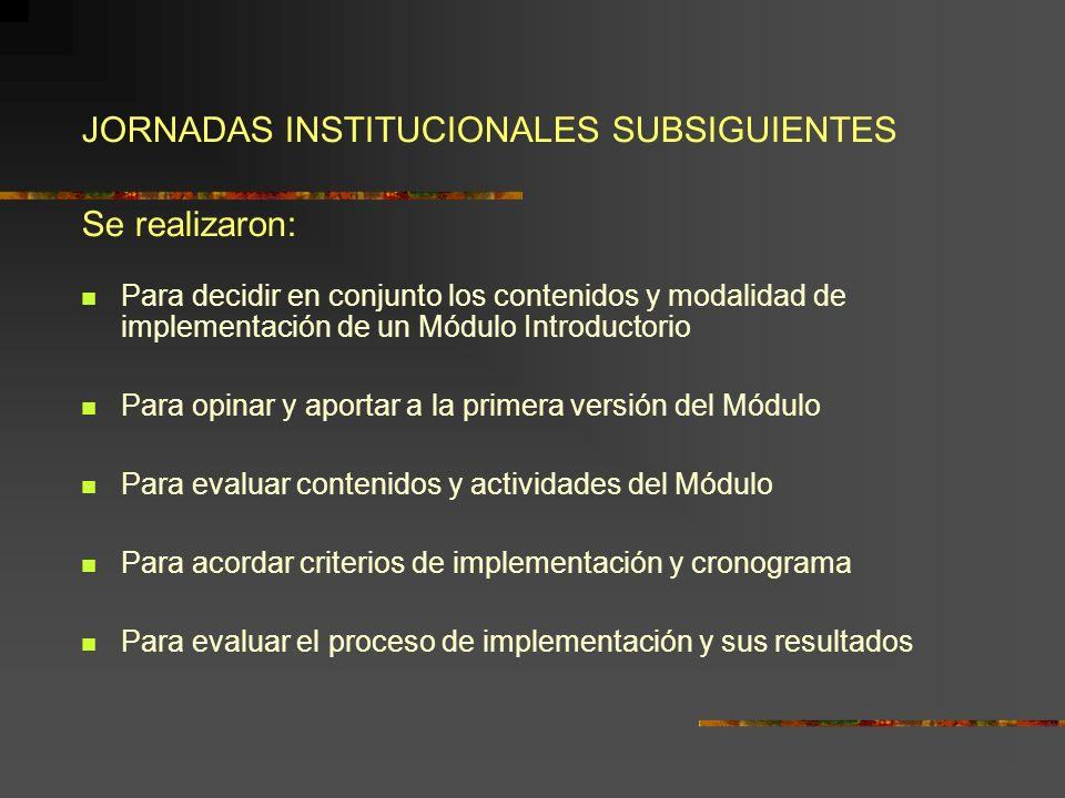 JORNADAS INSTITUCIONALES SUBSIGUIENTES Se realizaron: