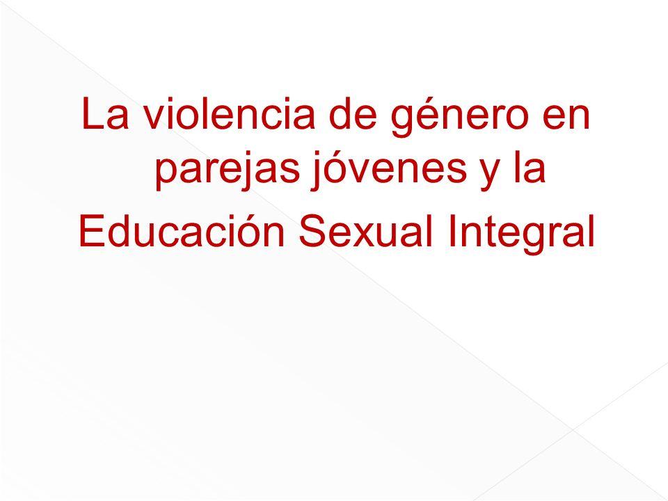 La violencia de género en parejas jóvenes y la Educación Sexual Integral