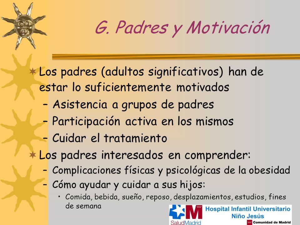 G. Padres y Motivación Los padres (adultos significativos) han de estar lo suficientemente motivados.
