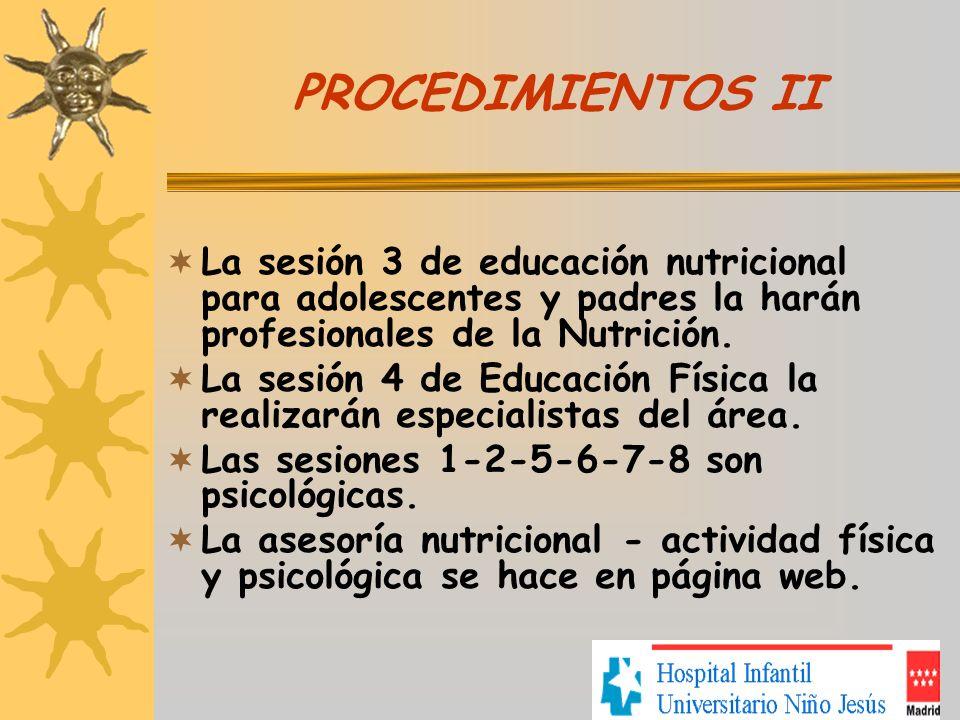 PROCEDIMIENTOS II La sesión 3 de educación nutricional para adolescentes y padres la harán profesionales de la Nutrición.