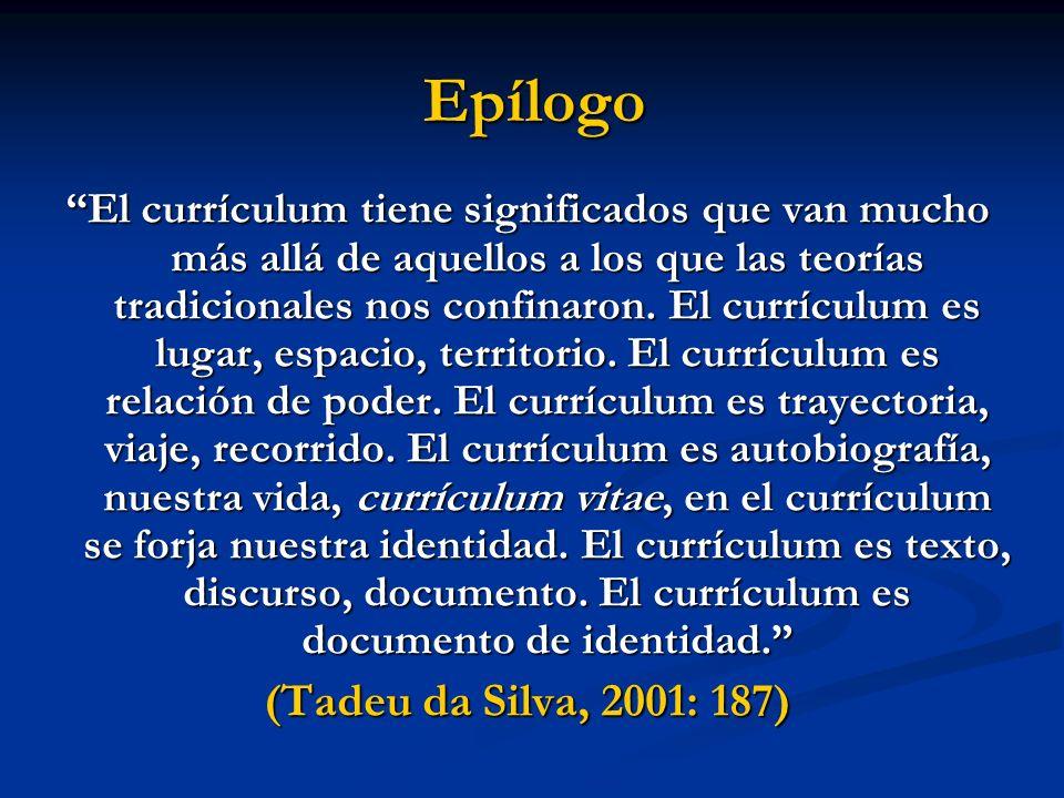 Epílogo (Tadeu da Silva, 2001: 187)