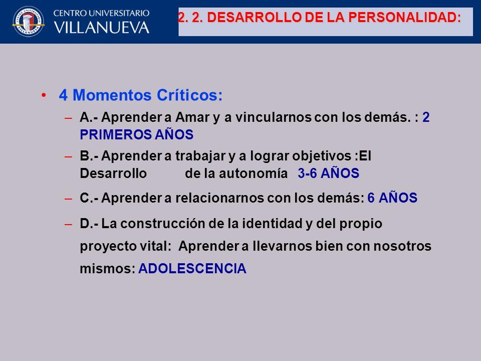 2. 2. DESARROLLO DE LA PERSONALIDAD: