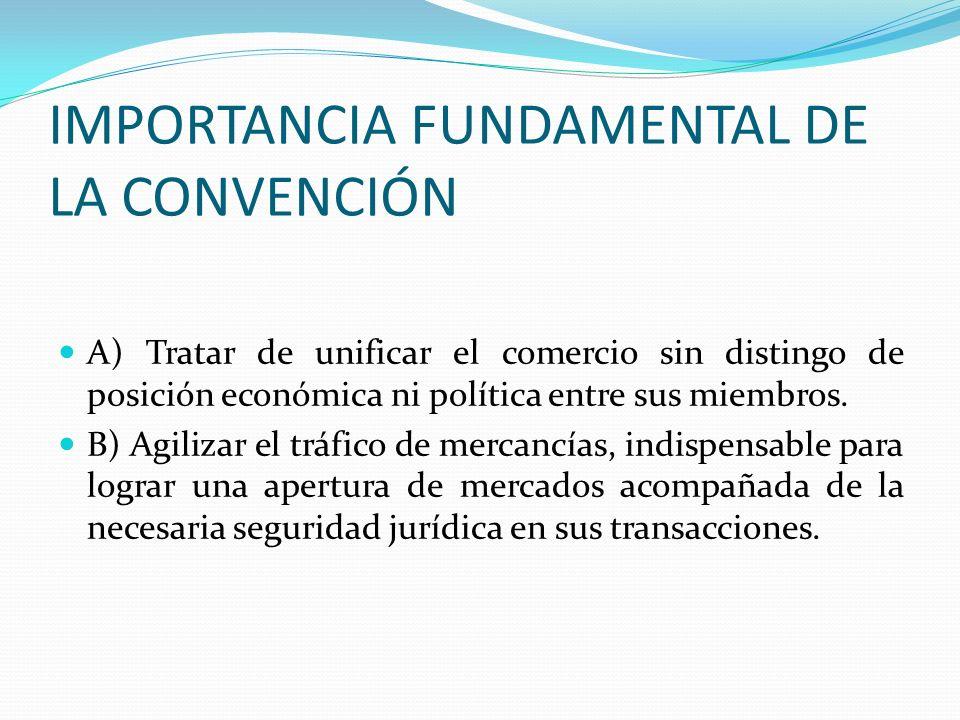 IMPORTANCIA FUNDAMENTAL DE LA CONVENCIÓN