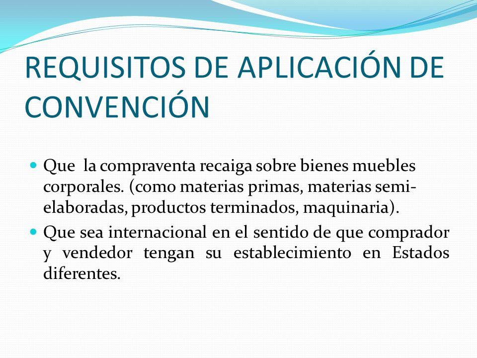 REQUISITOS DE APLICACIÓN DE CONVENCIÓN