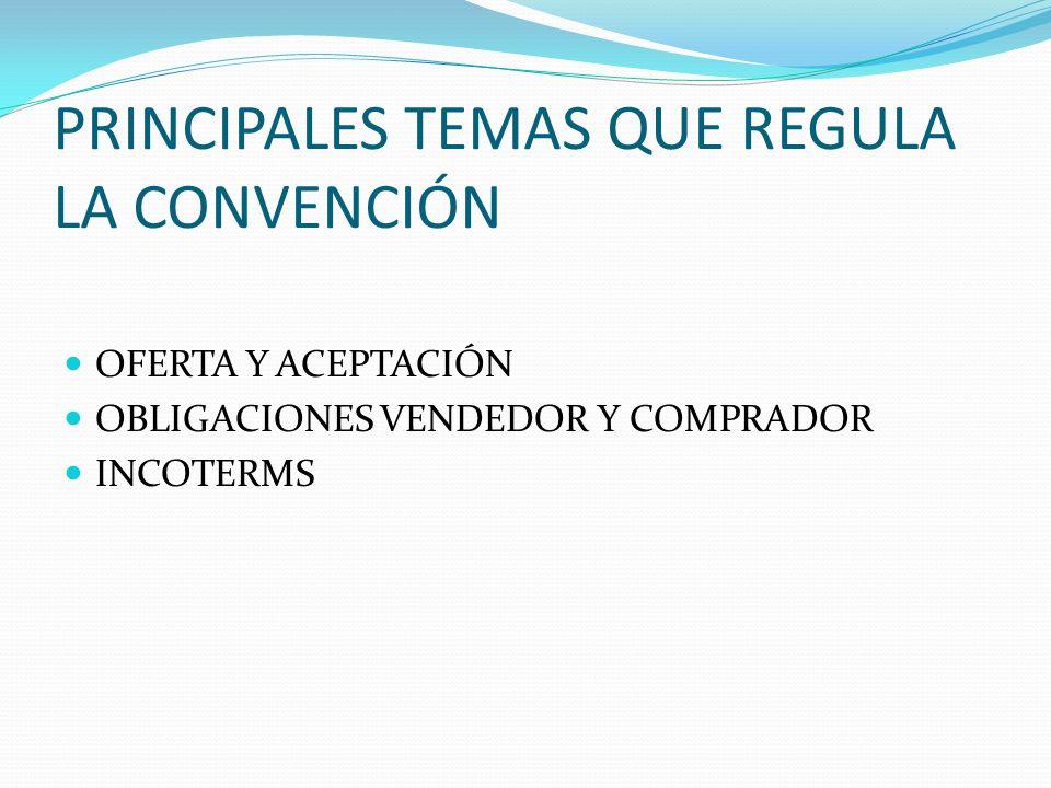 PRINCIPALES TEMAS QUE REGULA LA CONVENCIÓN