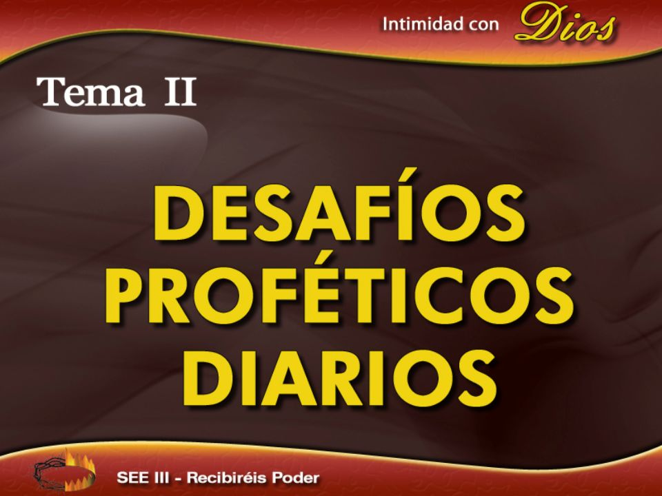 Intimidad con Dios DESAFÍOS PROFÉTICOS DIARIOS SEE III – Recibiréis Poder