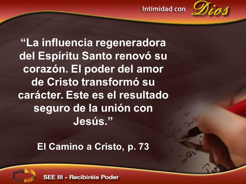La influencia regeneradora del Espíritu Santo renovó su corazón