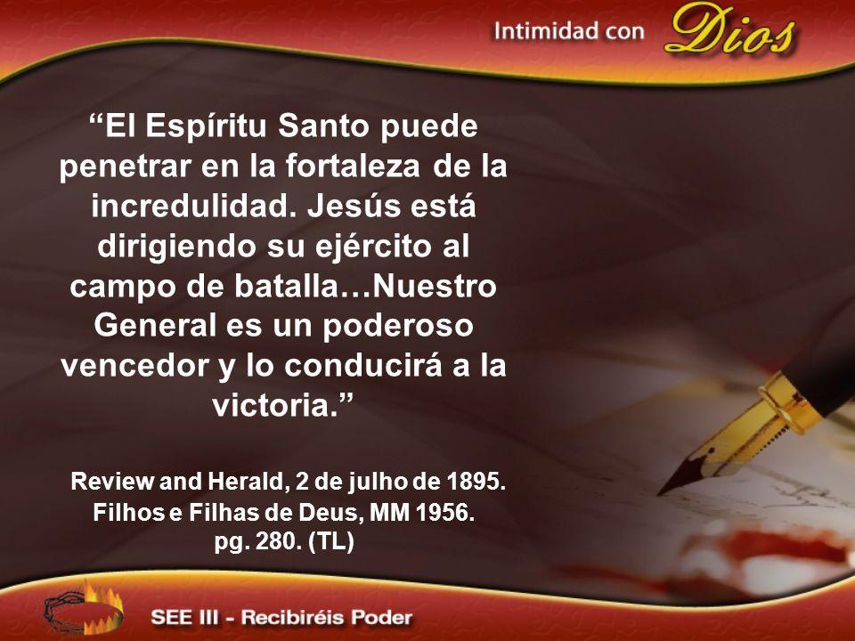 El Espíritu Santo puede penetrar en la fortaleza de la incredulidad