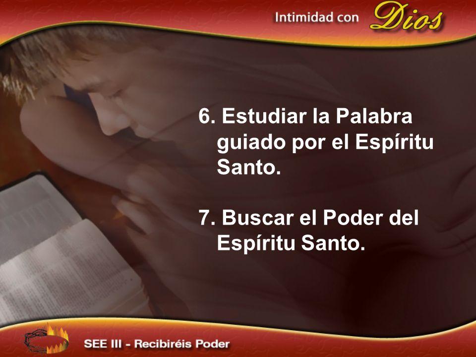 6. Estudiar la Palabra guiado por el Espíritu Santo.