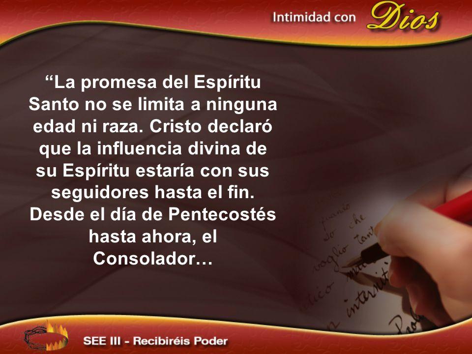 La promesa del Espíritu Santo no se limita a ninguna edad ni raza