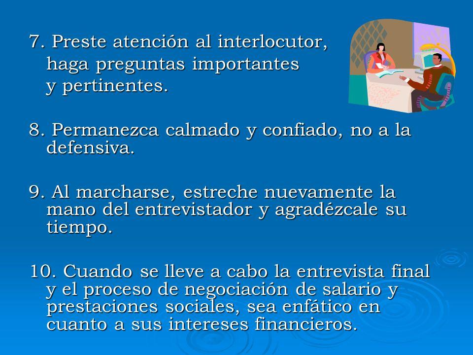 7. Preste atención al interlocutor,