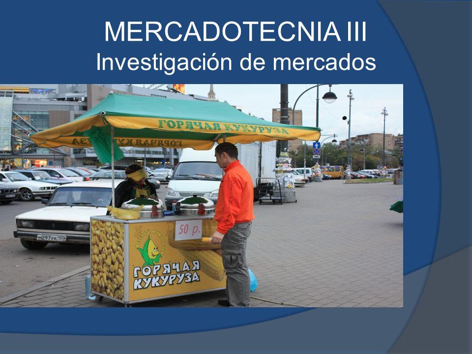 MERCADOTECNIA III Investigación de mercados