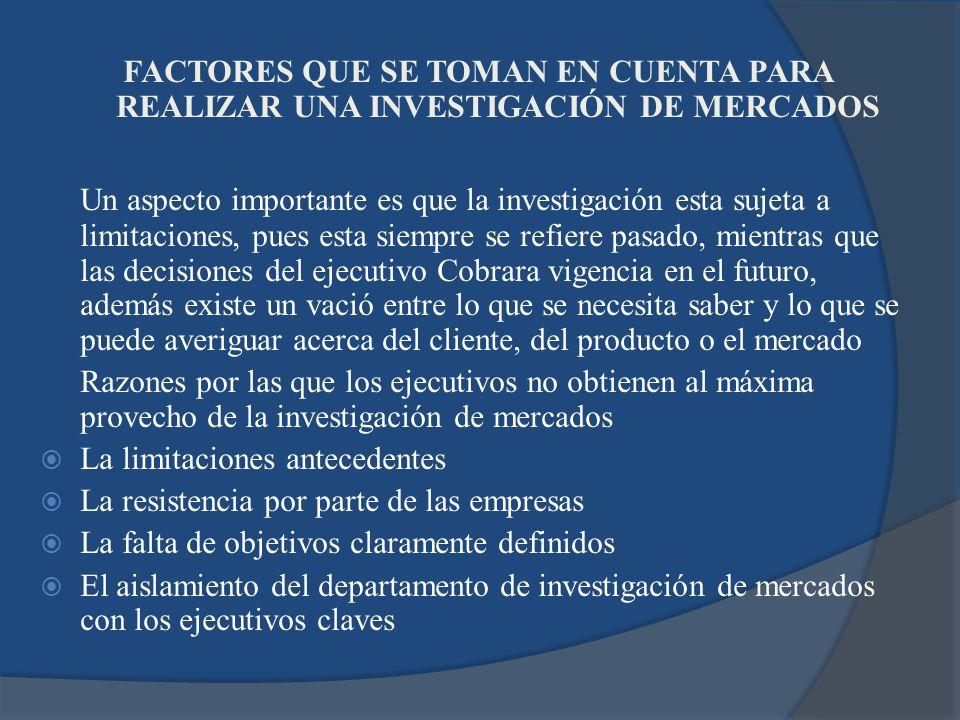 FACTORES QUE SE TOMAN EN CUENTA PARA REALIZAR UNA INVESTIGACIÓN DE MERCADOS