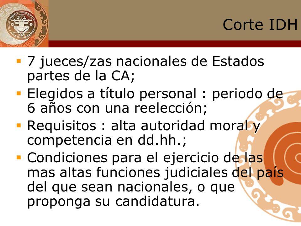 Corte IDH 7 jueces/zas nacionales de Estados partes de la CA;