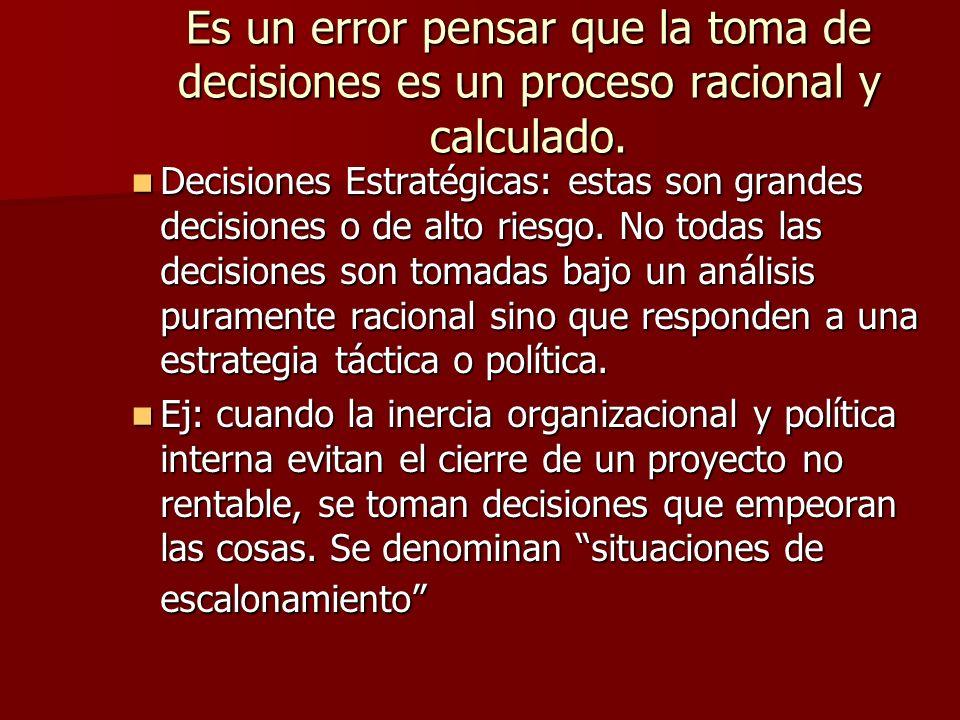 Es un error pensar que la toma de decisiones es un proceso racional y calculado.
