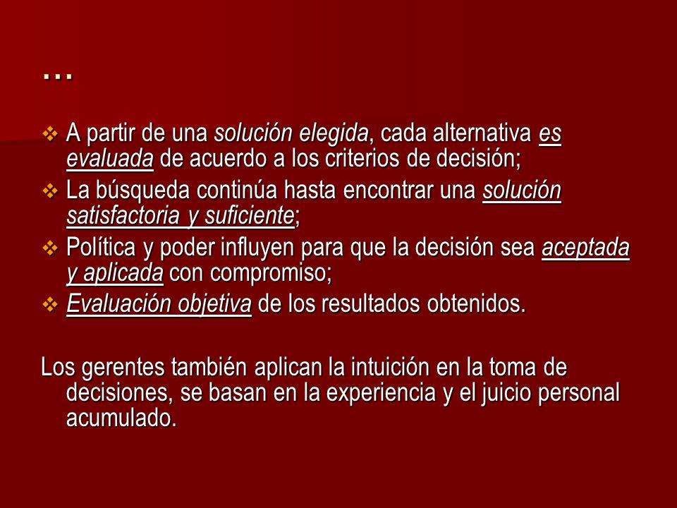 … A partir de una solución elegida, cada alternativa es evaluada de acuerdo a los criterios de decisión;