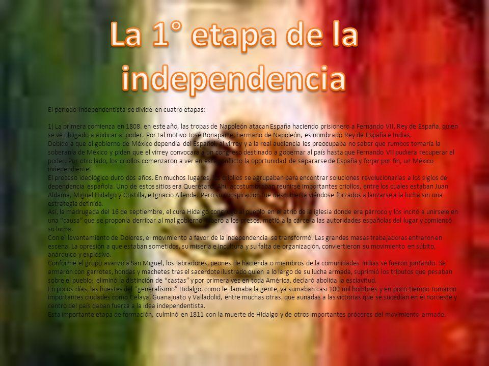 La 1° etapa de la independencia