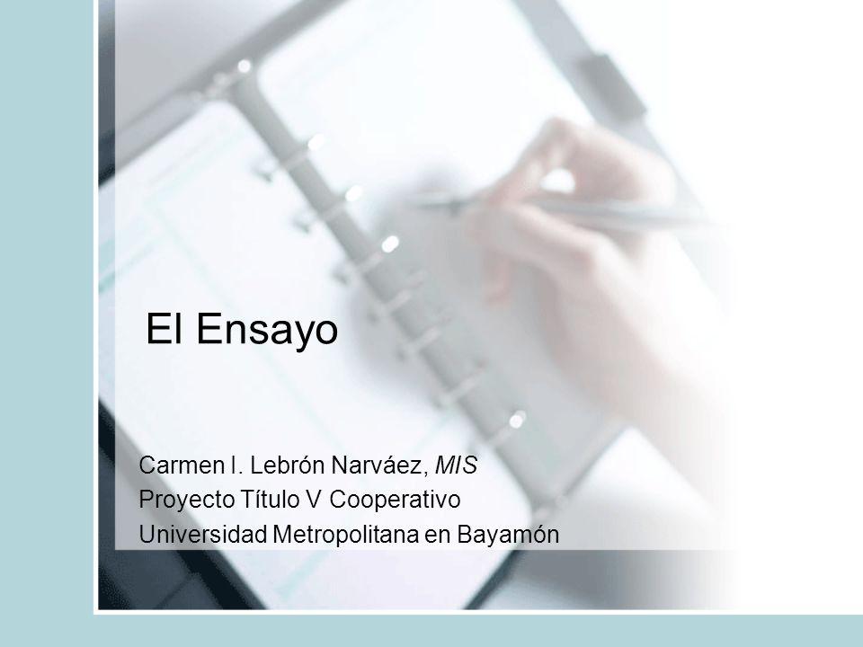 El Ensayo Carmen I. Lebrón Narváez, MIS Proyecto Título V Cooperativo