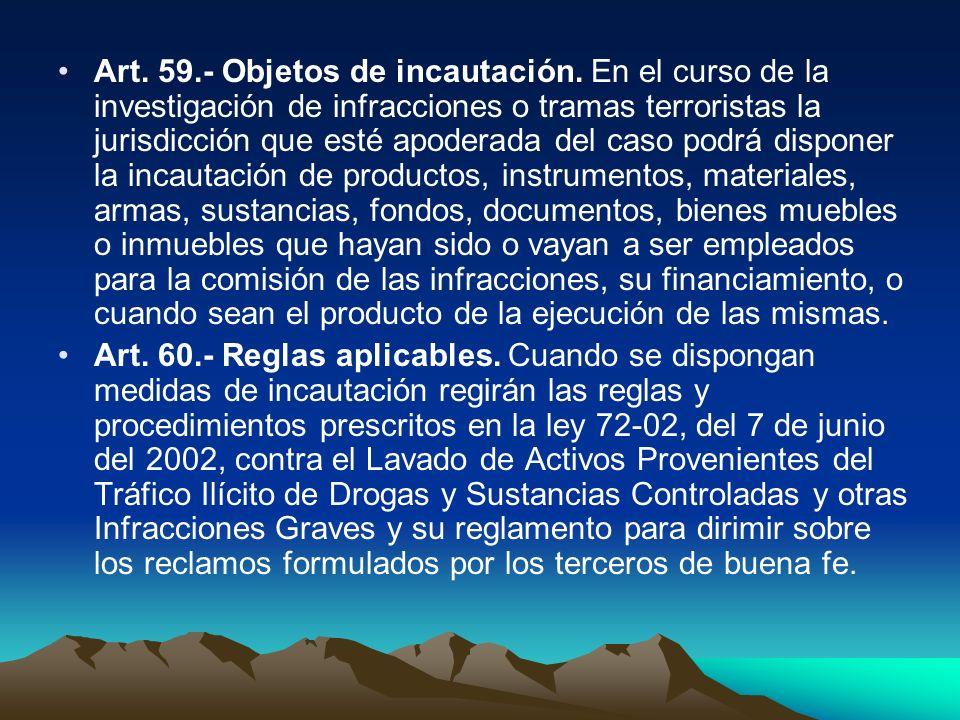 Art. 59. - Objetos de incautación