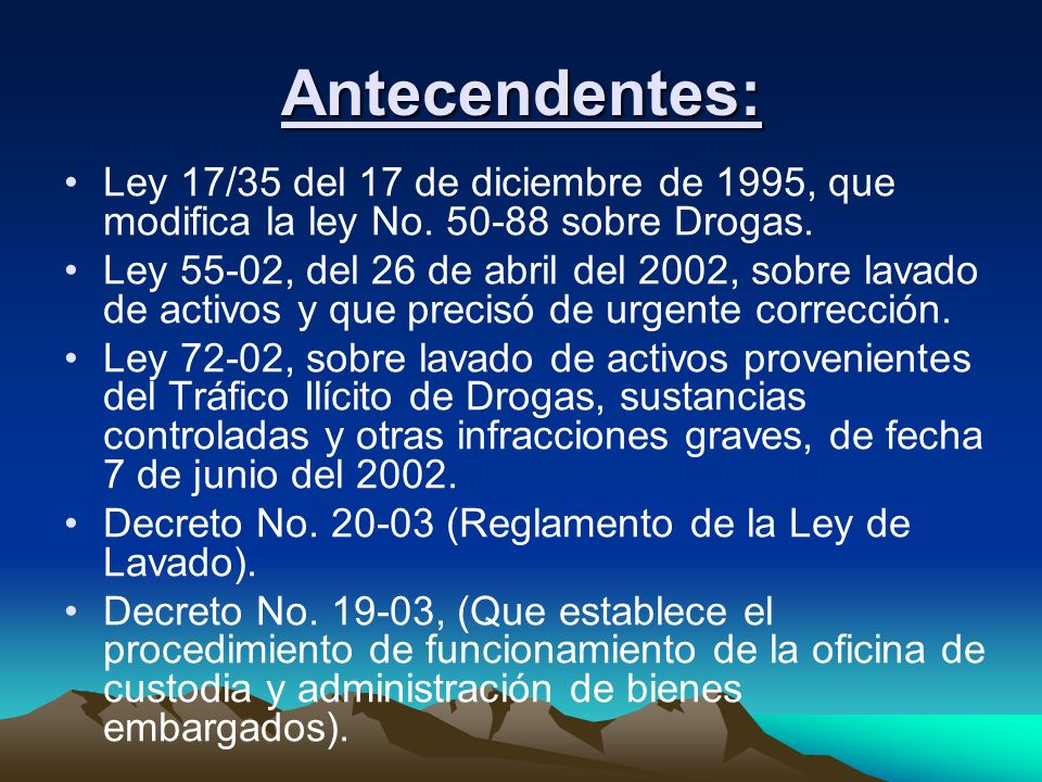 Antecendentes: Ley 17/35 del 17 de diciembre de 1995, que modifica la ley No. 50-88 sobre Drogas.
