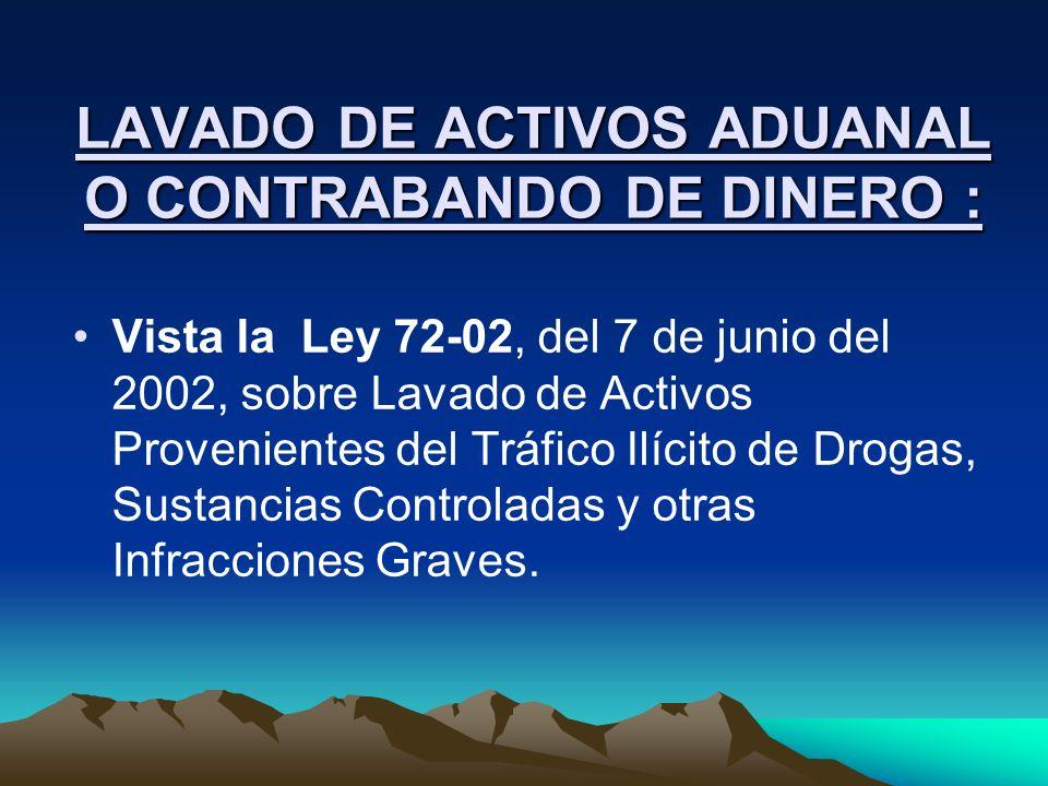 LAVADO DE ACTIVOS ADUANAL O CONTRABANDO DE DINERO :