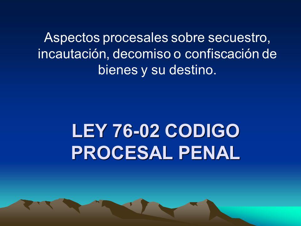 LEY 76-02 CODIGO PROCESAL PENAL